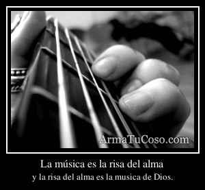 La música es la risa del alma
