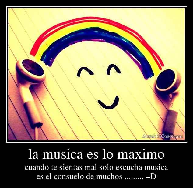 la musica es lo maximo