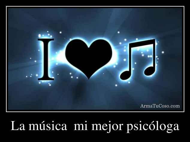 La música  mi mejor psicóloga