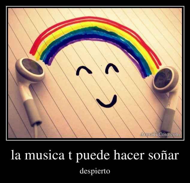 la musica t puede hacer soñar