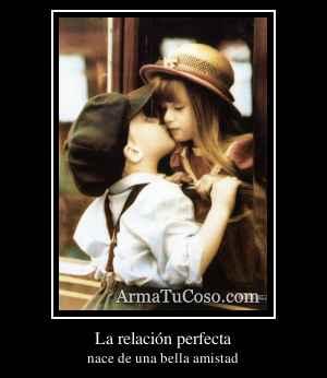 La relación perfecta