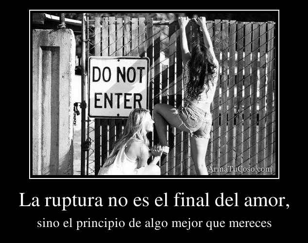 La ruptura no es el final del amor,