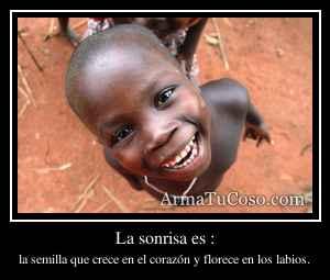 La sonrisa es :