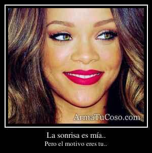 La sonrisa es mía..