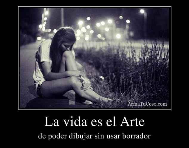 La vida es el Arte