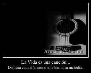 La Vida es una canción...