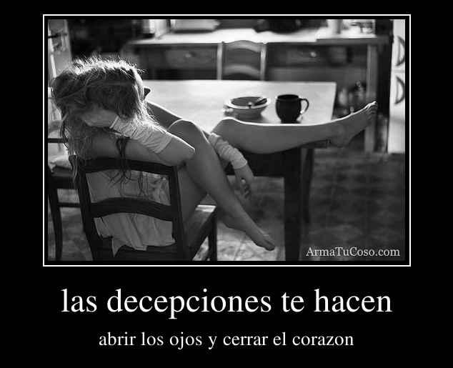 las decepciones te hacen