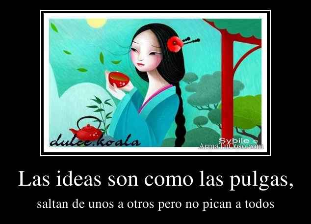 Las ideas son como las pulgas,