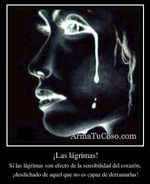 ¡Las lágrimas!