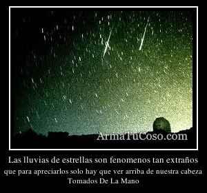 Las lluvias de estrellas son fenomenos tan extraños