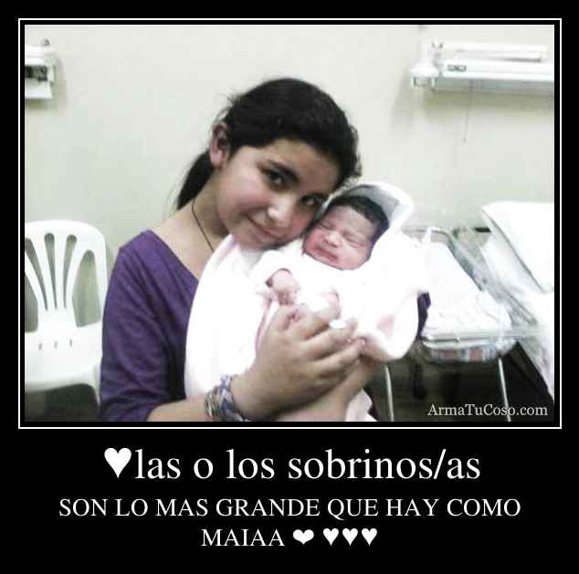 ♥las o los sobrinos/as
