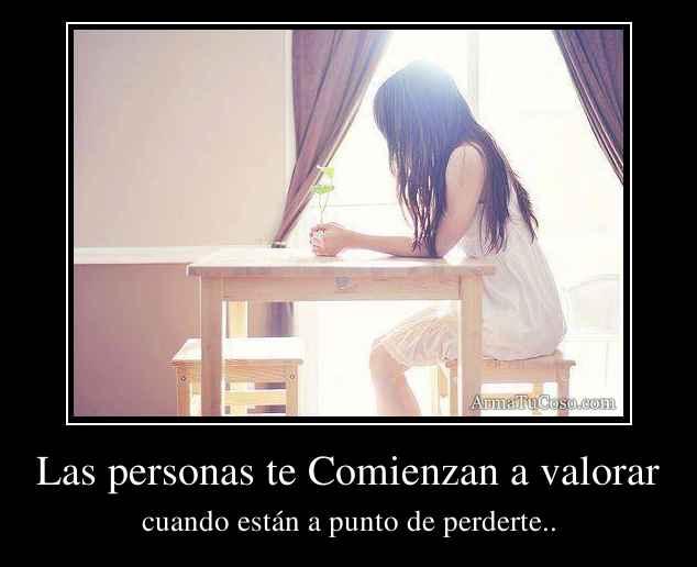Las personas te Comienzan a valorar