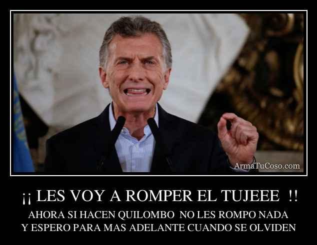 ¡¡ LES VOY A ROMPER EL TUJEEE  !!