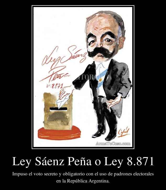 Ley Sáenz Peña o Ley 8.871
