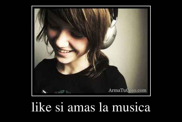 like si amas la musica