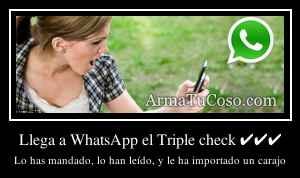 Llega a WhatsApp el Triple check ✔✔✔