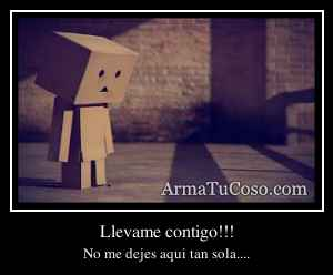 Llevame contigo!!!