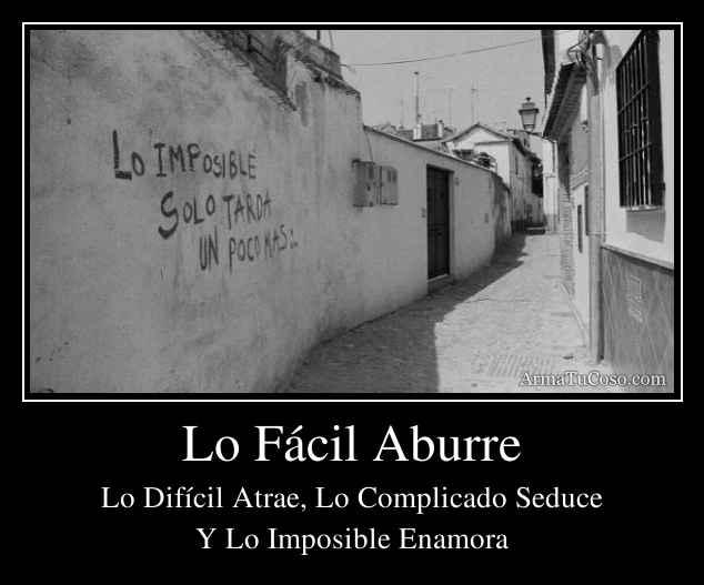Lo Fácil Aburre