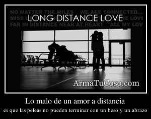 Lo malo de un amor a distancia