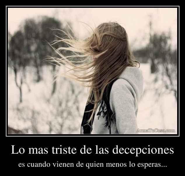Lo mas triste de las decepciones