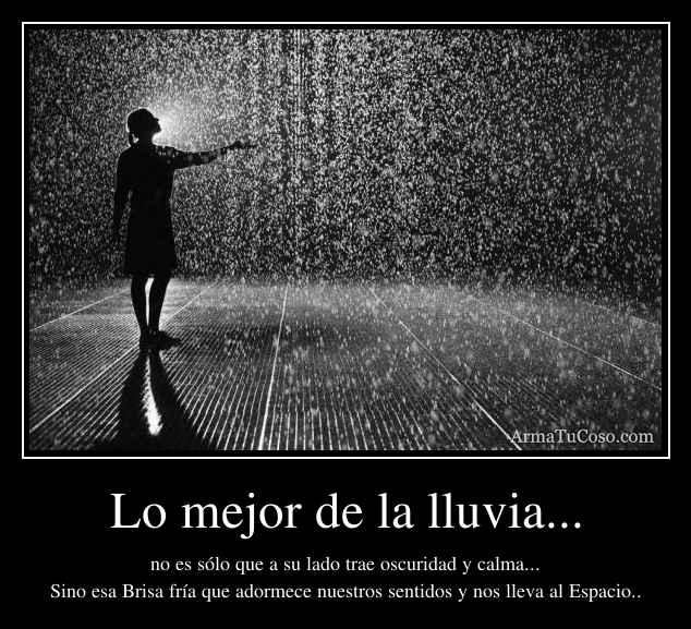 Lo mejor de la lluvia...