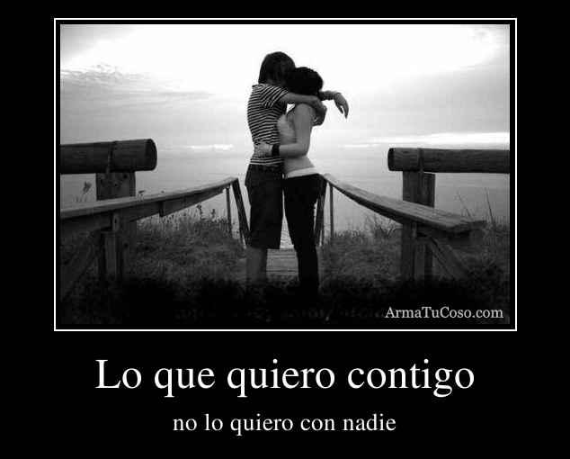 Lo que quiero contigo