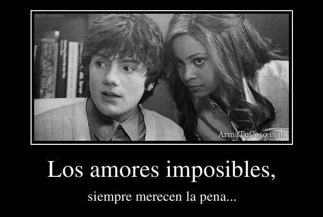 Los amores imposibles,
