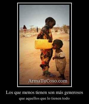 Los que menos tienen son más generosos