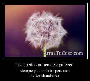 Los sueños nunca desaparecen,