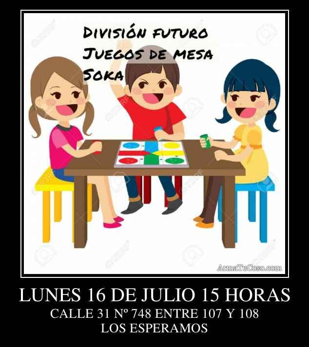 LUNES 16 DE JULIO 15 HORAS
