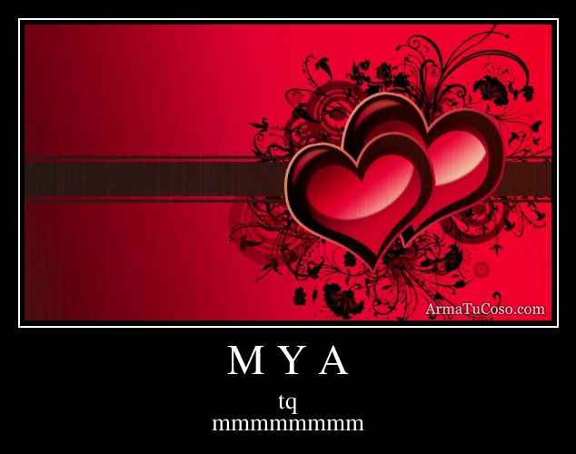 M Y A