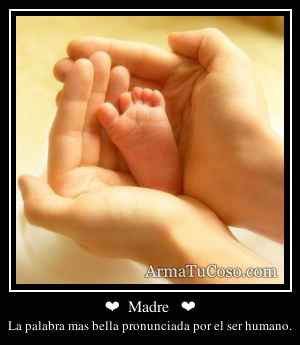 ❤  Madre   ❤