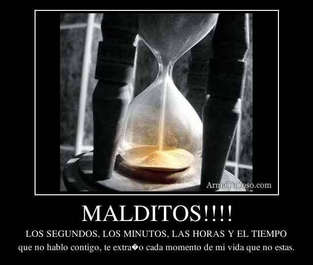 MALDITOS!!!!