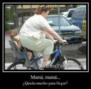 Mamá, mamá...