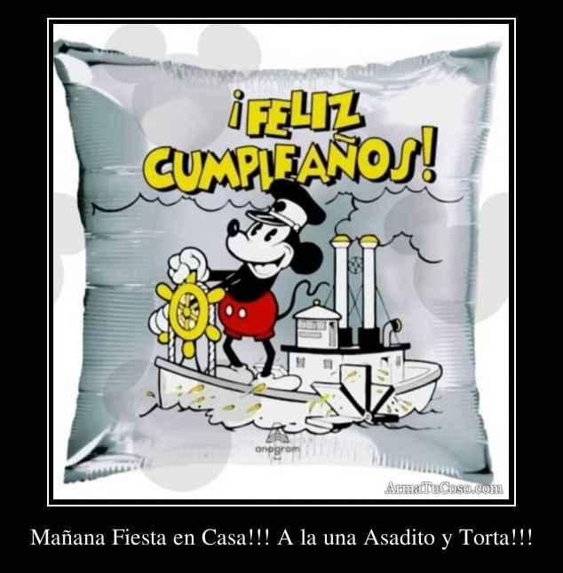 Mañana Fiesta en Casa!!! A la una Asadito y Torta!!!
