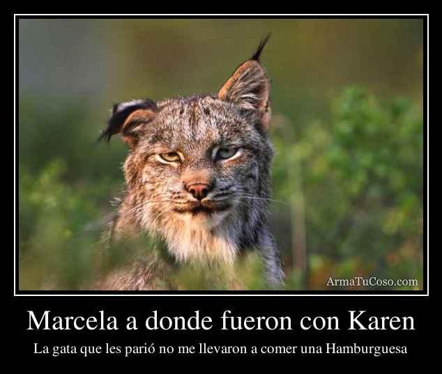 Marcela a donde fueron con Karen