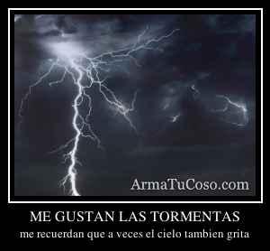 ME GUSTAN LAS TORMENTAS