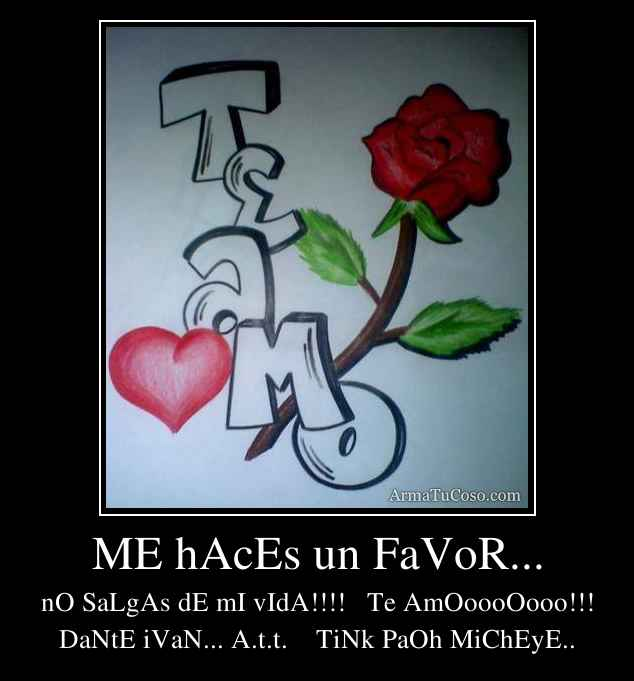 ME hAcEs un FaVoR...
