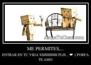 ME PERMITES,...