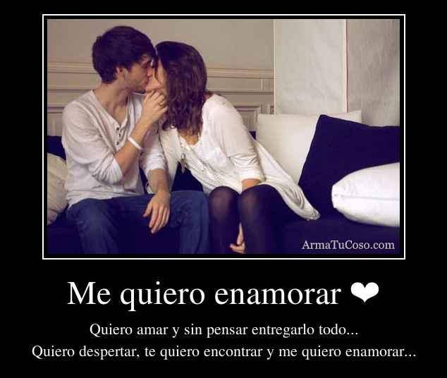 Me quiero enamorar ❤