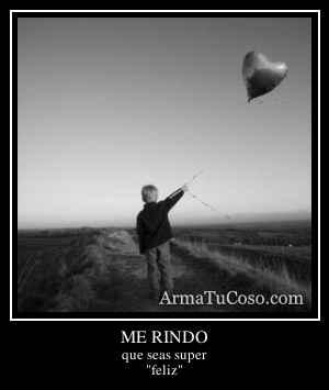 ME RINDO