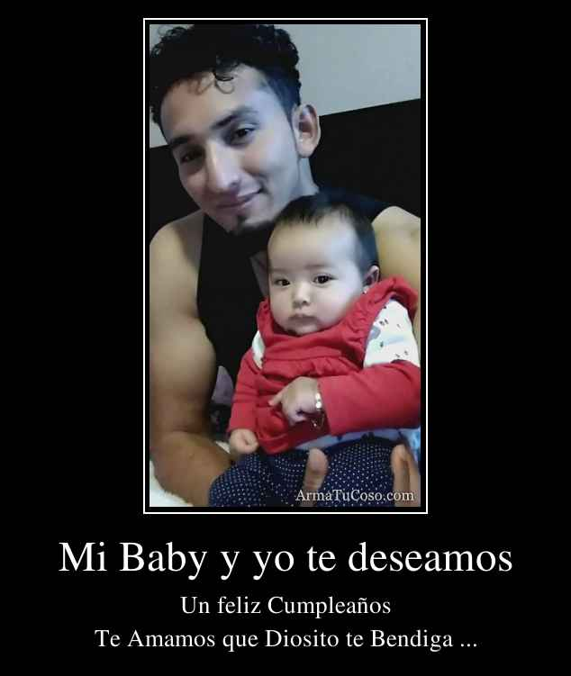 Mi Baby y yo te deseamos