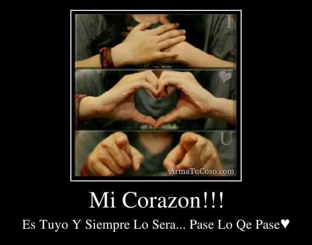 Mi Corazon!!!
