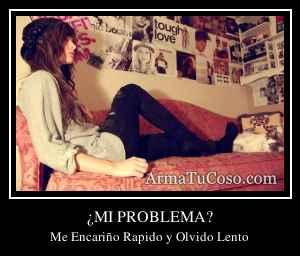 ¿MI PROBLEMA?
