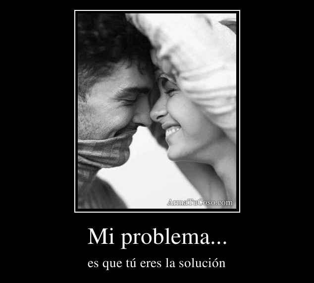 Mi problema...
