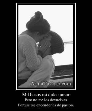 Mil besos mi dulce amor