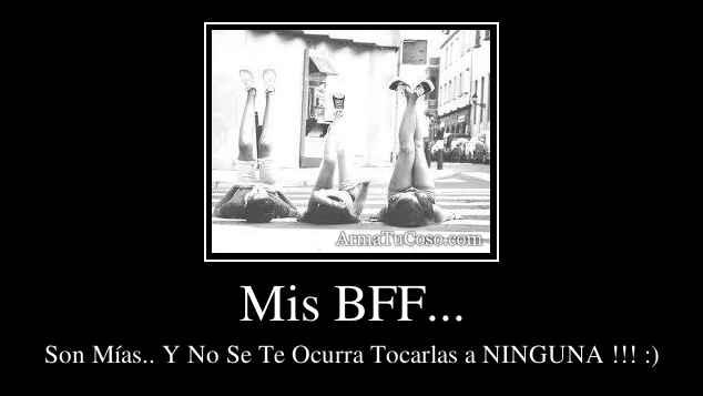 Mis BFF...