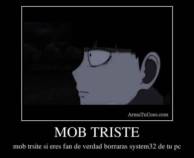 MOB TRISTE