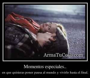 Momentos especiales..