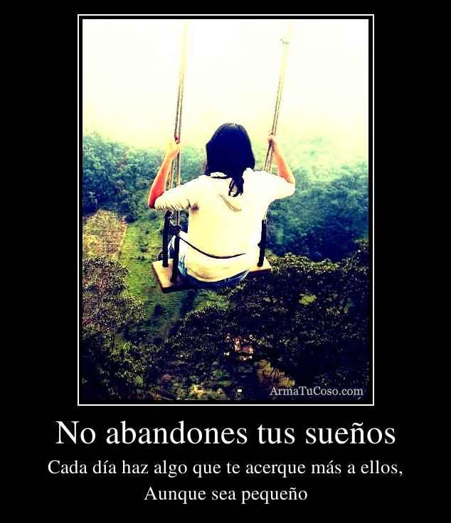 No abandones tus sueños